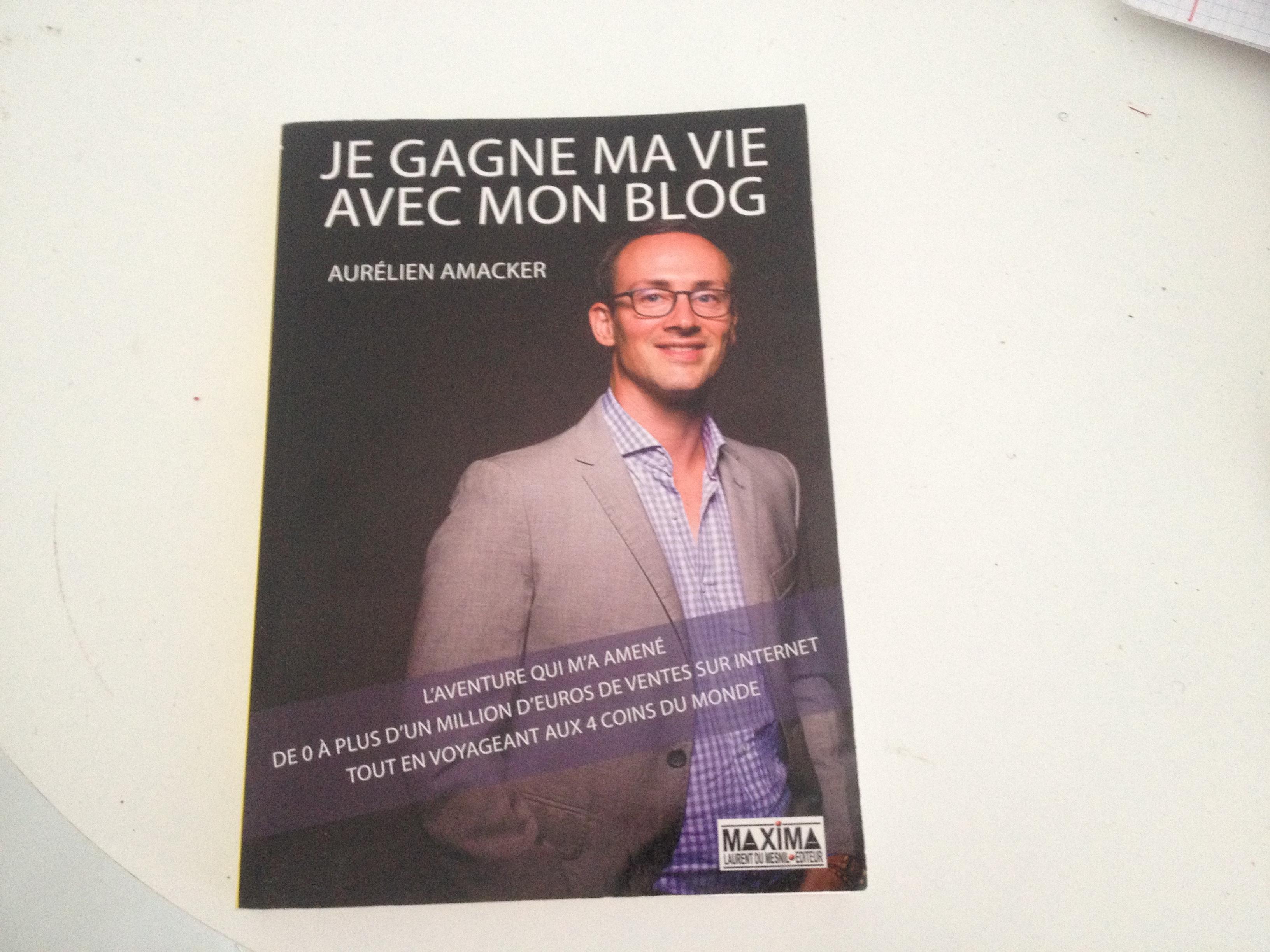 J'ai lu pour toi je gagne ma vie avec mon blog d'Aurélien Amacker