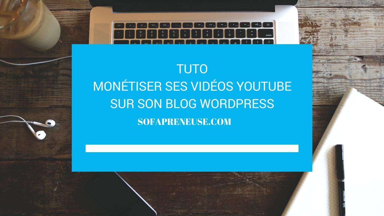 Comment monétiser ses vidéos youtube sur son blog wordpress?